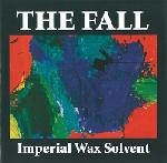 the fall - imperial wax solvent - sanctuary