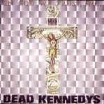 dead kennedys - in god we trust, inc. - alternative tentacles