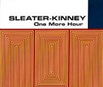 sleater-kinney - one more hour - matador-1998