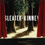 sleater-kinney - the woods - sub pop-2005