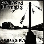 dog faced hermans - humans fly - calculus recording, demon radge