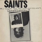 the saints - i thought this was love, but this ain't casablanca - emi-1982
