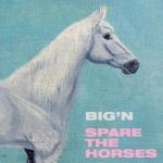 big'n - spare the horses - africantape - 2011