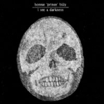 bonnie 'prince' billy - i see a darkness - domino, palace