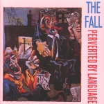 the fall - perverted by language - rough trade