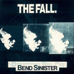 the fall - bend sinister - comotion, beggars banquet