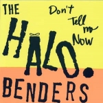 the halo benders - don't tell me now - k