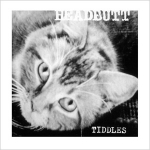 headbutt - tiddles - dirter promotions