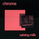 chrome - raining milk - mosquito