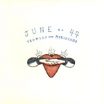 june of 44 - tropics and meridians - quarterstick