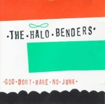 the halo benders - god don't make no junk - k