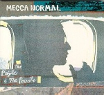 mecca normal - the eagle & the poodle - matador