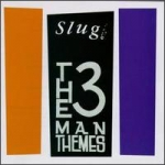 slug - the 3 man themes - pcp entertainment, matador