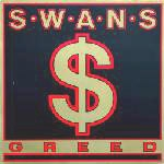 swans - greed - K.422