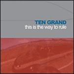 ten grand - this is the way to rule - southern