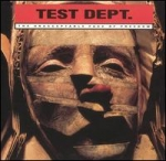 test dept - the unacceptable face of freedom - ministry of power, some bizarre