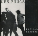 les thugs - radical hystery - closer