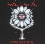 today is the day - kiss the pig - relapse, rococo