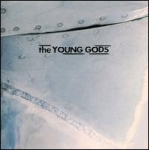 the young gods - T.V. sky - play it again sam
