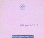 the wedding present - hit parade 3 - bmg, rca-1993