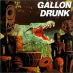 gallon drunk - you, the night ...and the music - clawfist, rosebud, danceteria