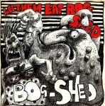 bog-shed - let them eat bogshed - vinyl drip