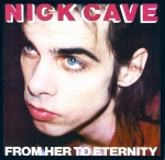 nick cave & the bad seeds - from her to eternity - mute