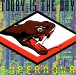 today is the day - supernova - amphetamine reptile