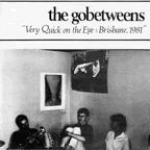 the go-betweens - very quick on the eye - brisbane, 1981 - man made, missing link