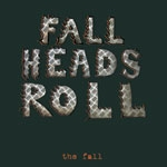 the fall - fall heads roll - narnack