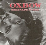 oxbow - serenade in red - crippled dick hot wax