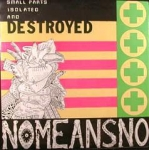 nomeansno - small parts isolated and destroyed - alternative tentacles
