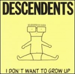 descendents - i don't want to grow up - new alliance, sst