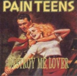 pain teens - destroy me, lover - trance syndicate