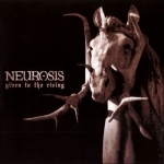 neurosis - given to the rising - neurot