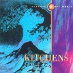 kitchens of distinction - strange free world - one little indian